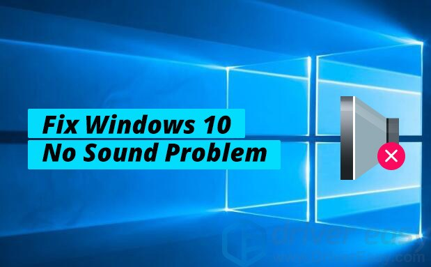 Fix Windows 10 Computer No Sound Problems  Quickly & Easily