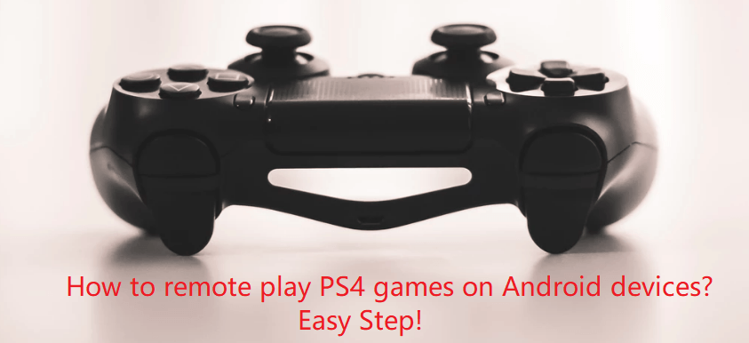 How to Remote Play PS4 on Android | 3 Steps Only | 2019