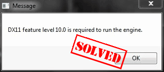 Fixed] DX11 feature level 10 0 is required to run the engine