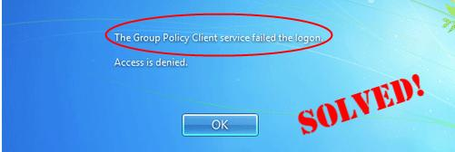 The Group Policy Client service failed the logon [SOLVED