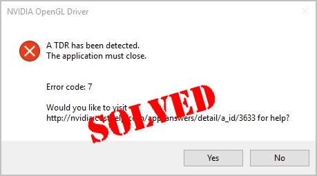 A TDR has been detected — NVIDIA OpenGL Driver Error [SOLVED