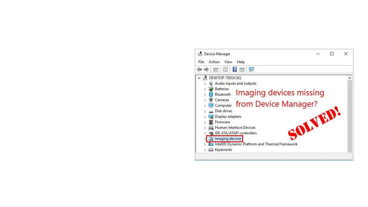 How To Fix Imaging Devices Missing in Windows 10 - Driver Easy