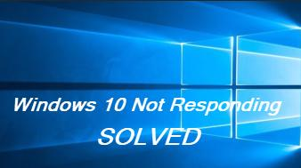 Solved] Windows 10 Not Responding | Quickly & Easily