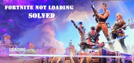 Solved] Fortnite Not Loading Issues | Quickly & Easily
