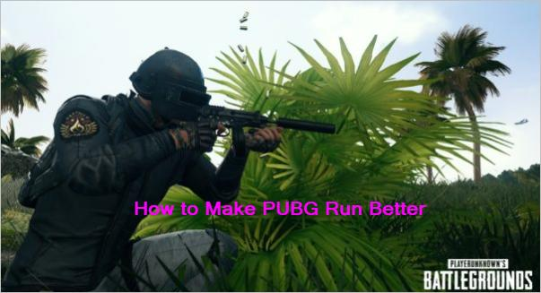 How to Make PUBG Run Better [the Top 7 Tips] - Driver Easy