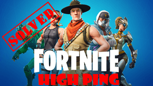 SOLVED] | Fortnite high ping | Quickly & Easily! - Driver Easy