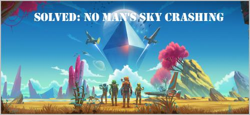 Solved] No Man's Sky Crashing | Quickly & Easily - Driver Easy