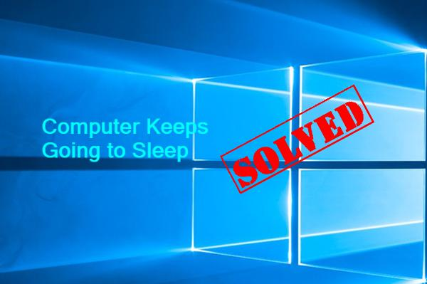 Fix Computer Keeps Going to Sleep Issue  Easily! - Driver Easy