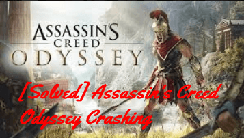 Fixed] Assassin's Creed Odyssey Crashing on PC - Driver Easy