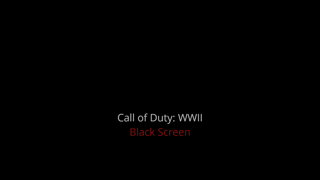 Roblox Black Screen Crash Call Of Duty Wwii Black Screen Issues On Windows Solved Driver Easy
