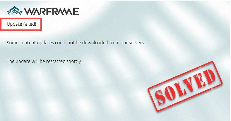 "[Solved] Warframe ""Update failed"" error"