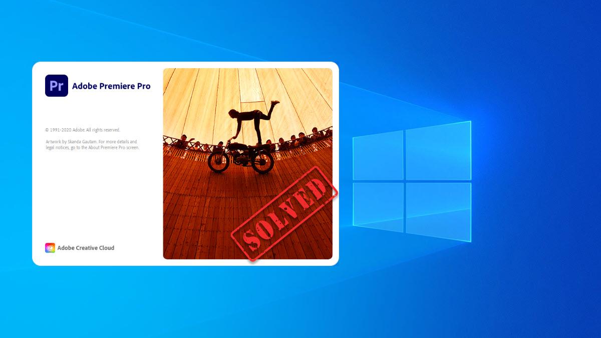 Premiere Pro crashes on Windows PC