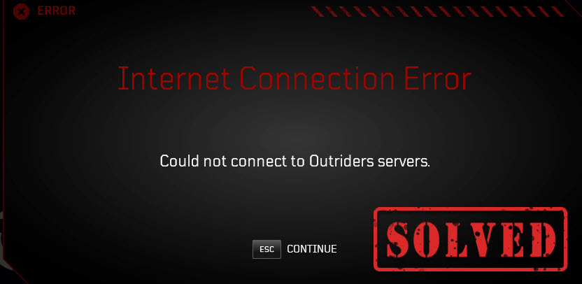 could not connect to outriders servers fix